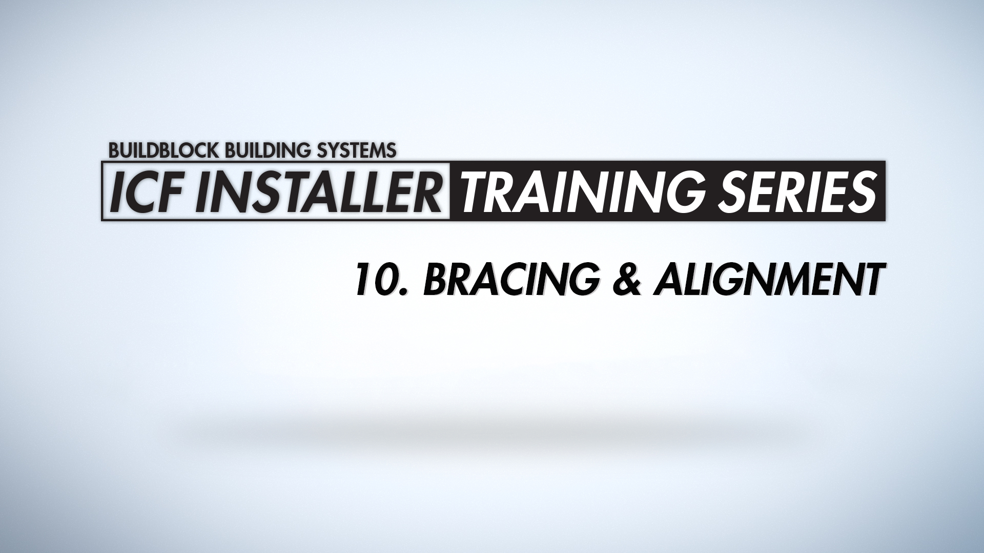 BuildBlock ICF Installer Training Series: Bracing & Alignment